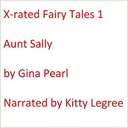 X-rated Fairy Tales 1: Aunt Sally