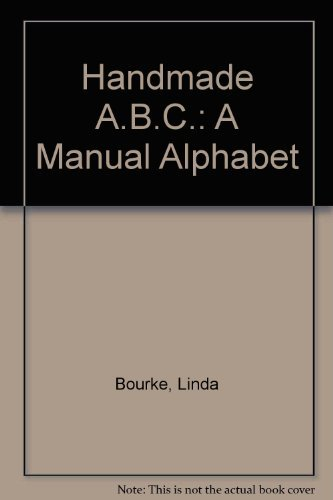 Handmade ABC: A Manual Alphabet by Bourke Linda (1981-04-01) Paperback