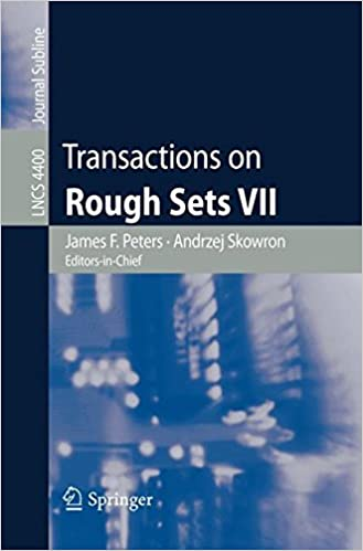 Book Transactions on Rough Sets VII: Commemorating the Life and Work of Zdzislaw Pawlak, Part II: Pt. 2 (Lecture Notes in Computer Science)