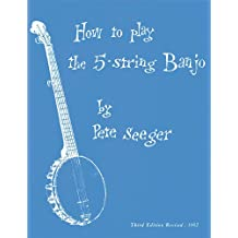 How to Play the 5-String Banjo: Third Edition