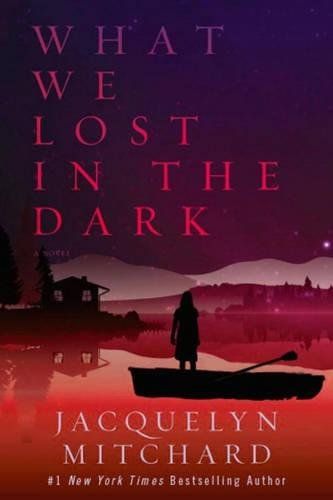 What We Lost in the Dark (What We Saw at Night)
