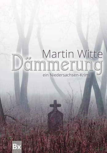 Dämmerung: Ein Niedersachsen-Krimi (German Edition)