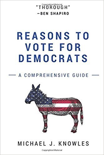 [Reasons To Vote For Democrats]{Michael J. Knowles Reasons To Vote For Democrats}