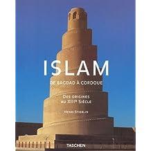 Islam: De Bagdad à Cordoue-Des origines au XIIIe siècle