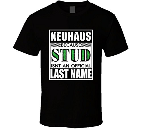 neuhaus-because-stud-official-last-name-funny-t-shirt-l-black