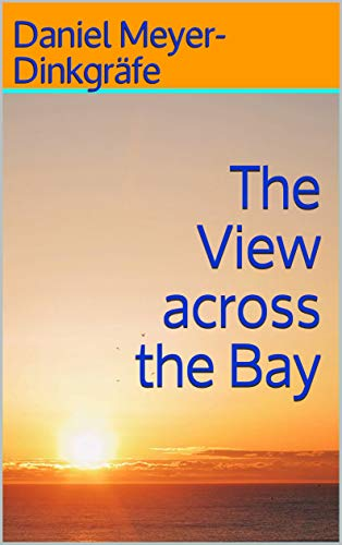 Amazon.com: The View across the Bay (9781729028490): Daniel ...