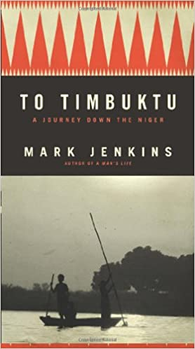 To Timbuktu A Journey Down the Niger