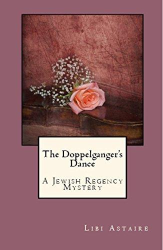 The Doppelganger's Dance (Jewish Regency Mysteries Book 2)