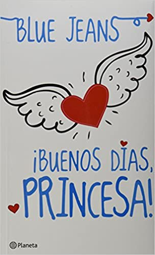 Buenos Días Princesa Spanish Edition Jeans Blue 9786070712364 Books