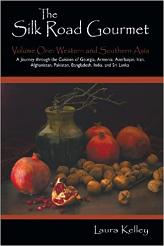 Book 1: The Silk Road Gourmet: Volume One: Western and Southern Asia