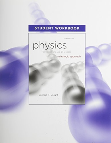 Student Workbook for Physics for Scientists and Engineers: A Strategic Approach, Standard Edition 3rd edition by Knight (Professor Emeritus), Randall D. (2012) Paperback