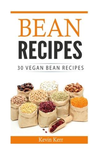 Download Bean Recipes: 30 Vegan Bean Recipes. PDF