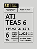 ATI TEAS 6 Workbook: 6 Full Length Practice Test Workbook Both In Book + Online, 1,020 Realistic Questions and Online Flashcards for all subjects for the TEAS Test of Essential Academic Skills