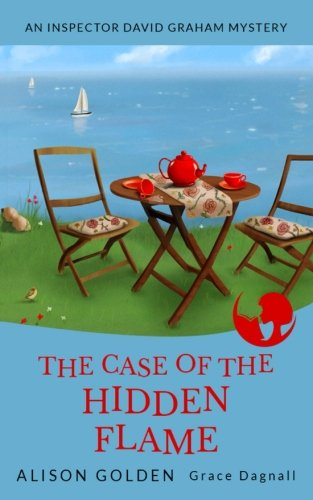 the-case-of-the-hidden-flame-an-inspector-david-graham-cozy-mystery-inspector-david-graham-cozy-myst