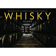 Whisky Island: Behind the Scenes at Islay's Legendary Single Malt Distilleries