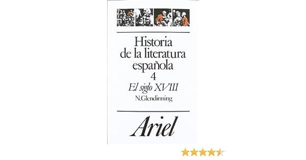 Historia de la literatura española, 4. El siglo XVIII Ariel Letras ...