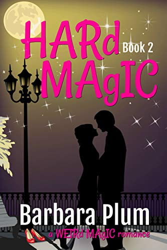 Book: Hard Magic (The Weird Magic Trilogy Book 2) by Barbara Plum