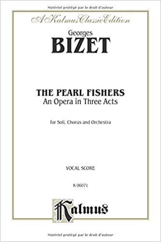 Lire un The Pearl Fishers: An Opera in Three Acts: Kalmus Classic Edition, For Soli, Chorus and Orchestra, Vocal Score pdf ebook