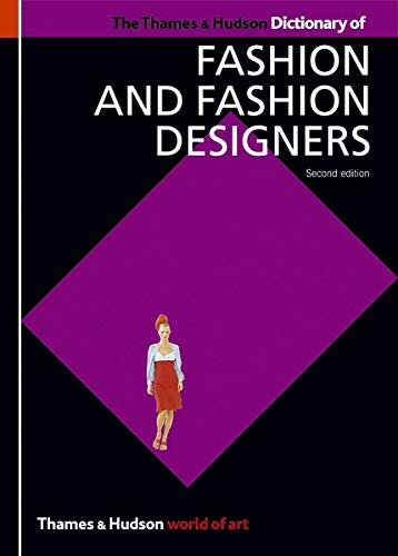 The Thames & Hudson Dictionary of Fashion and Fashion Designers (Second Edition)  (World of Art)
