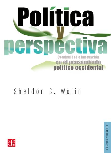 Política y perspectiva. Continuidad e innovación en el pensamiento político occidental (Politica Y Derecho) (Spanish Edition) PDF