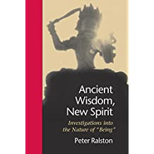 Ancient Wisdom, New Spirit: Investigations into the Nature of Being