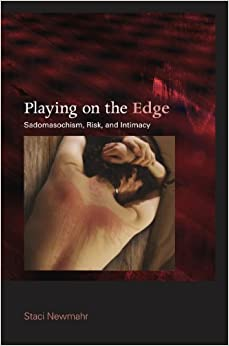 Book Playing on the Edge: Sadomasochism, Risk, and Intimacy