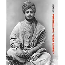 The Complete Works of Swami Vivekananda, Volume 4: Addresses on Bhakti-Yoga, Lectures and Discourses, Writings: Prose and Poems, Translations: Prose and Poems