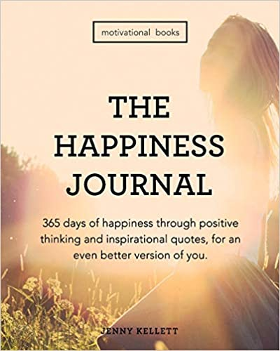 The Happiness Journal 365 Days of Happiness Daily Positive
