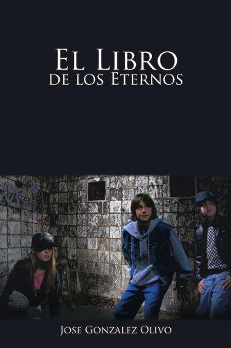 El Libro de los Eternos (Spanish Edition) [Jose Gonzalez Olivo] (Tapa Blanda)