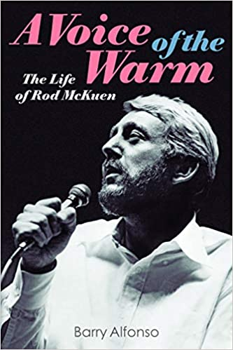 A Voice of the Warm: The Life of Rod McKuen: Barry Alfonso