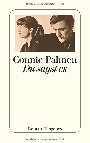 Du sagst es (detebe) Taschenbuch – 28. Februar 2018 Connie Palmen Hanni Ehlers Diogenes 3257244177