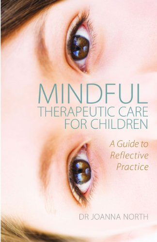 Mindful Therapeutic Care for Children: A Guide to Reflective Practice Pdf