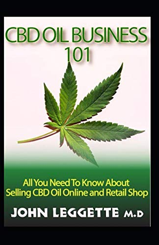 CBD OIL BUSINESS 101: All you need to know about selling cbd oil online and retail shop