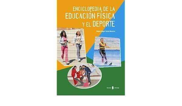Enciclopedia de la educación física y el deporte: 9788476283394: Amazon.com: Books
