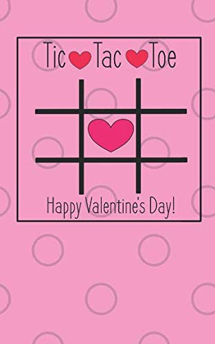 Happy Valentine's Day! Tic Tac Toe: Fun Valentines Day Themed Tic Tac Toe Game Activity and Coloring Book Gift (Great for kids and Adults!) -
