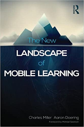 he New Landscape of Mobile Learning