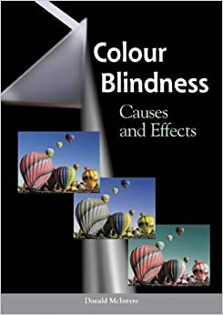 Colour Blindness: Causes and Effects by Donald McIntyre (2002-03-14)
