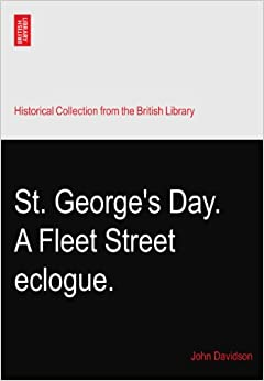 St. George's Day. A Fleet Street eclogue.