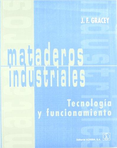 Mataderos Industriales - Tecnologia y Funcionamien (Spanish Edition) by ACRIBIA