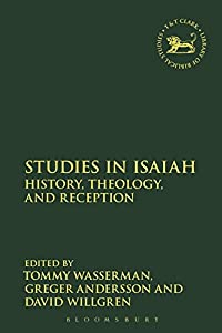 Studies in Isaiah: History, Theology, and Reception (The Library of Hebrew Bible/Old Testament Studies)