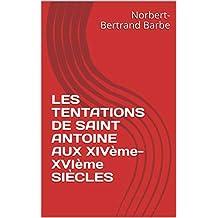 LES TENTATIONS DE SAINT ANTOINE AUX XIVème-XVIème SIÈCLES (French Edition)