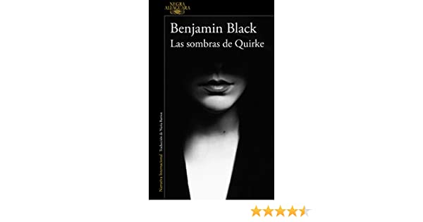 Las sombras de Quirke (Quirke 7) (Spanish Edition) - Kindle edition by Benjamin Black. Literature & Fiction Kindle eBooks @ Amazon.com.