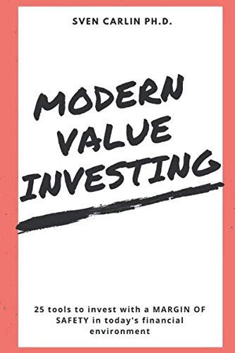 - MODERN VALUE INVESTING: 25 Tools to Invest With a Margin of Safety in Today's Financial Environment