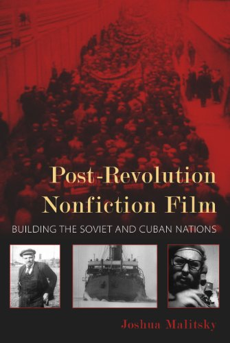 Post-Revolution Nonfiction Film: Building the Soviet and Cuban Nations (New Directions in National Cinemas)