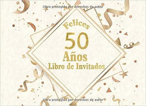 Amazon.com: Libro de Invitados 50 Años: Libro de firmas para ...
