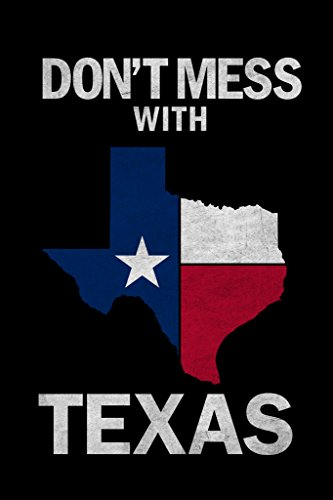 Dont Mess with Texas State Flag Flag Poster 12x18 inch