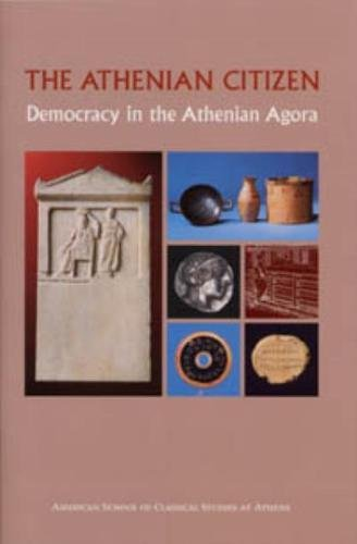 The Athenian Citizen: Democracy in the Athenian Agora (Agora Picture Book)