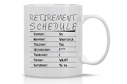 Retirement Coffee (Retirement Schedule - Funny Retirement Mug - Mug for Grandma, Grandpa, Mom, Dad, Teachers, Friends, Co-Workers & Boss - Funny Sarcastic Novelty Mug - Designed By Esti's Baby Couture)