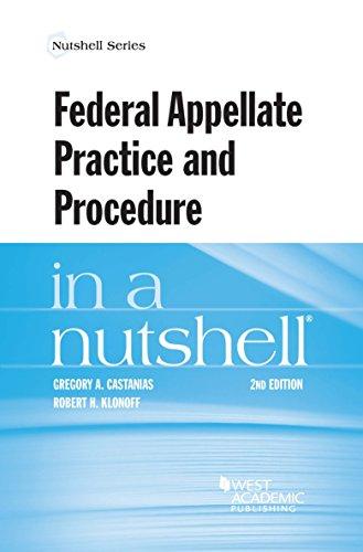Federal Appellate Practice and Procedure in a Nutshell (Nutshells)