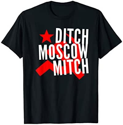 Ditch Moscow Mitch McConnell Anti Trump 2020 Gift T-Shirt
